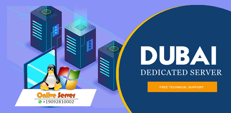 Get Prep For Success in Business With Help Of Dubai Dedicated Server - Onlive Server | Get Free Technical Support Also