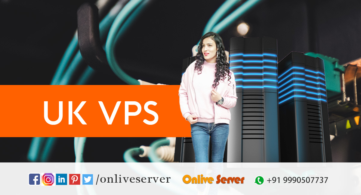 Here's the Checklist When Looking for UK VPS Hosting